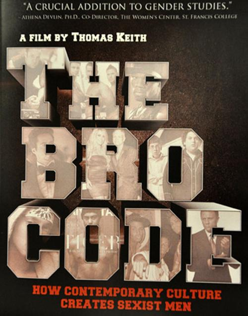 "The official poster for ""The Bro Code illustrates pop culture examples of sexism in our society.   From the official Facebook page"
